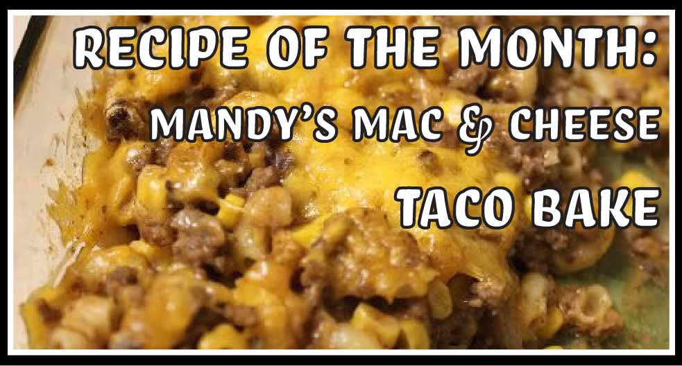 Facet Feature Recipe: Mandy's Mac & Cheese Taco Bake